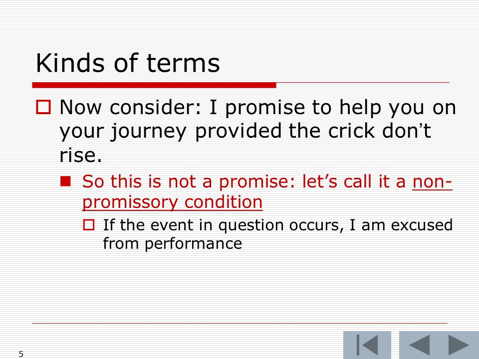 6 Kinds of terms  Now consider: I promise the crick won't rise.