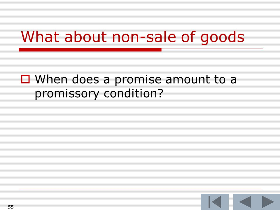 55 What about non-sale of goods  When does a promise amount to a promissory condition? 55