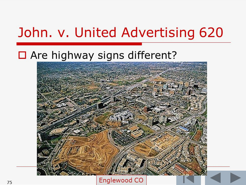 75 John. v. United Advertising 620  Are highway signs different? 75 Englewood CO