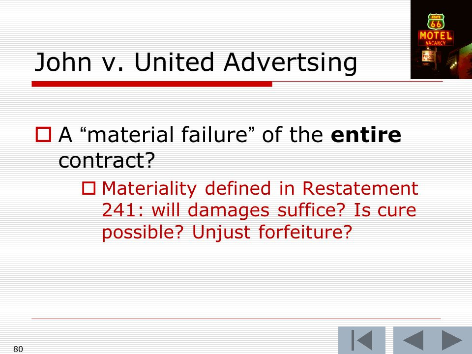 80 John v. United Advertsing  A material failure of the entire contract.