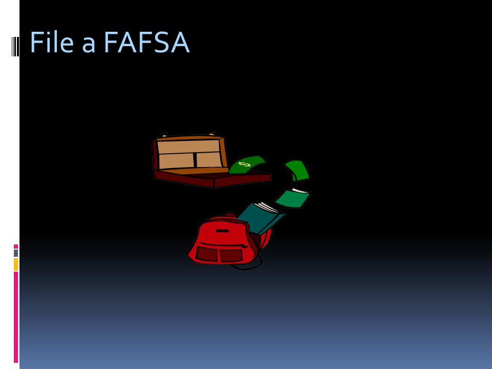 File a FAFSA
