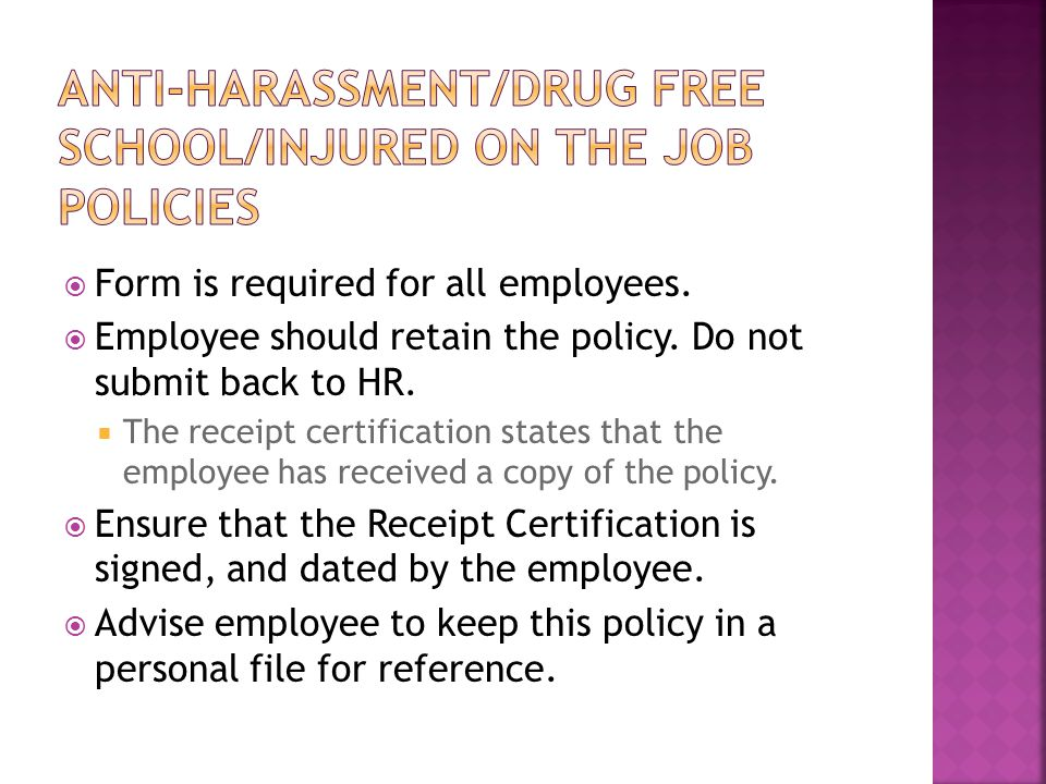  Form is required for all employees.  Employee should retain the policy.