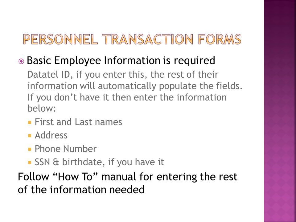  Basic Employee Information is required Datatel ID, if you enter this, the rest of their information will automatically populate the fields.