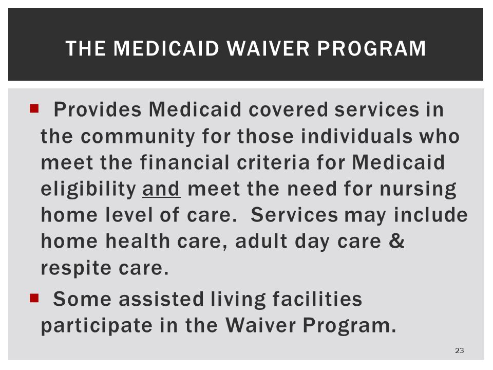  Provides Medicaid covered services in the community for those individuals who meet the financial criteria for Medicaid eligibility and meet the need for nursing home level of care.