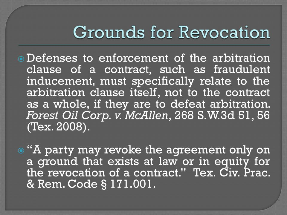  Defenses to enforcement of the arbitration clause of a contract, such as fraudulent inducement, must specifically relate to the arbitration clause itself, not to the contract as a whole, if they are to defeat arbitration.