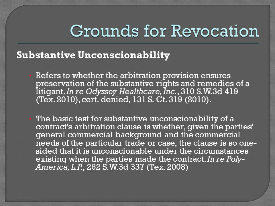 Substantive Unconscionability Refers to whether the arbitration provision ensures preservation of the substantive rights and remedies of a litigant.