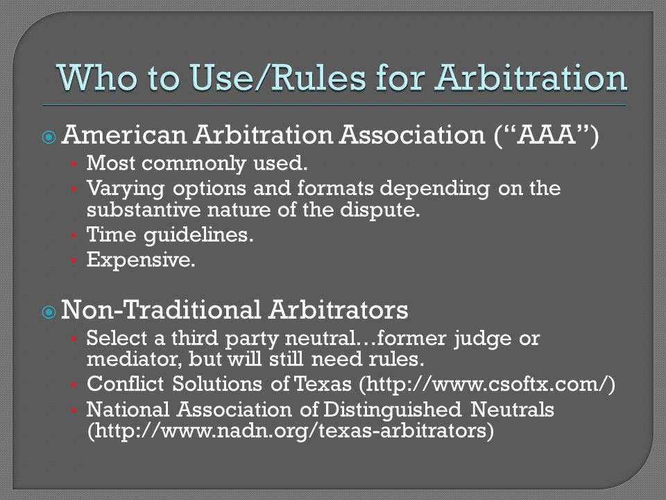  American Arbitration Association ( AAA ) Most commonly used.