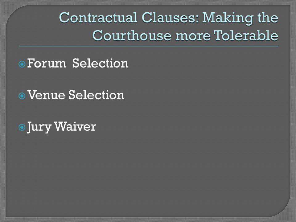  Forum Selection  Venue Selection  Jury Waiver