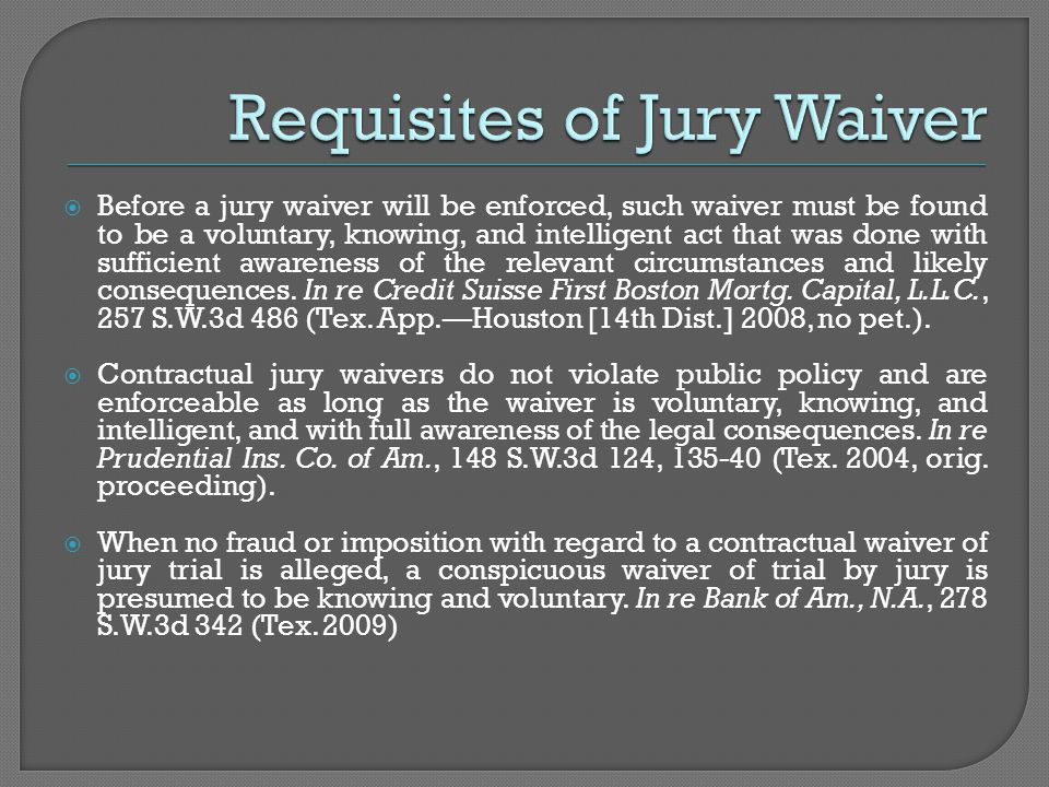  Before a jury waiver will be enforced, such waiver must be found to be a voluntary, knowing, and intelligent act that was done with sufficient awareness of the relevant circumstances and likely consequences.