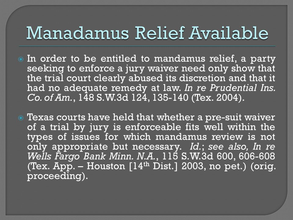  In order to be entitled to mandamus relief, a party seeking to enforce a jury waiver need only show that the trial court clearly abused its discretion and that it had no adequate remedy at law.