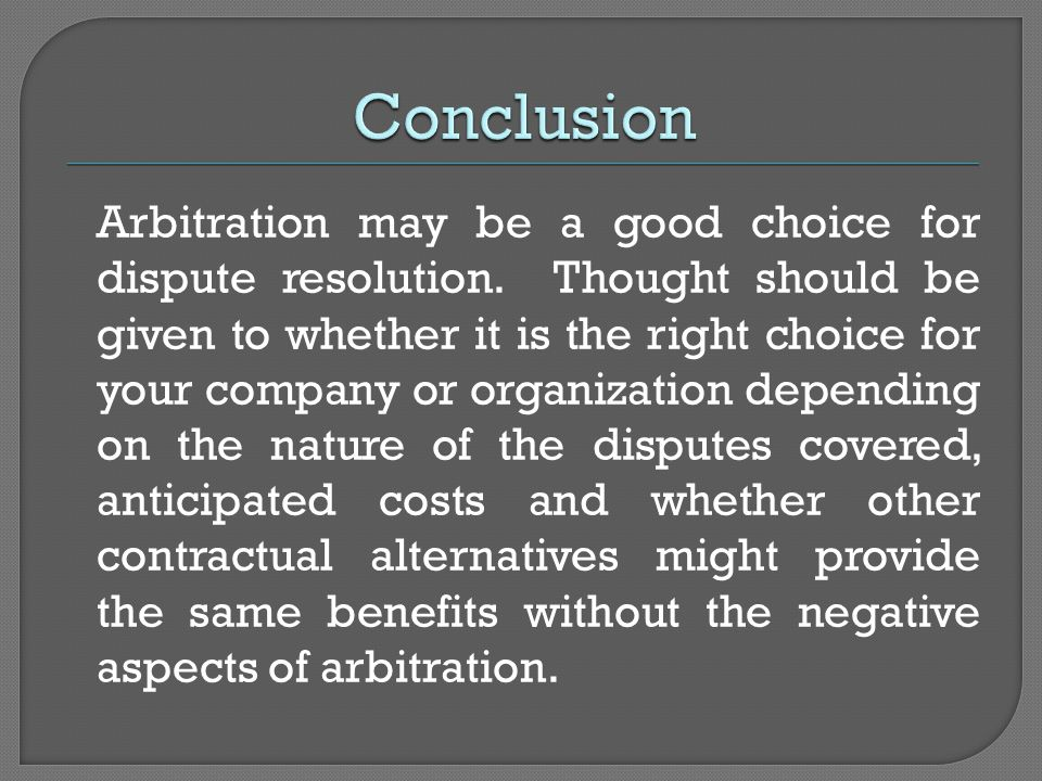 Arbitration may be a good choice for dispute resolution.