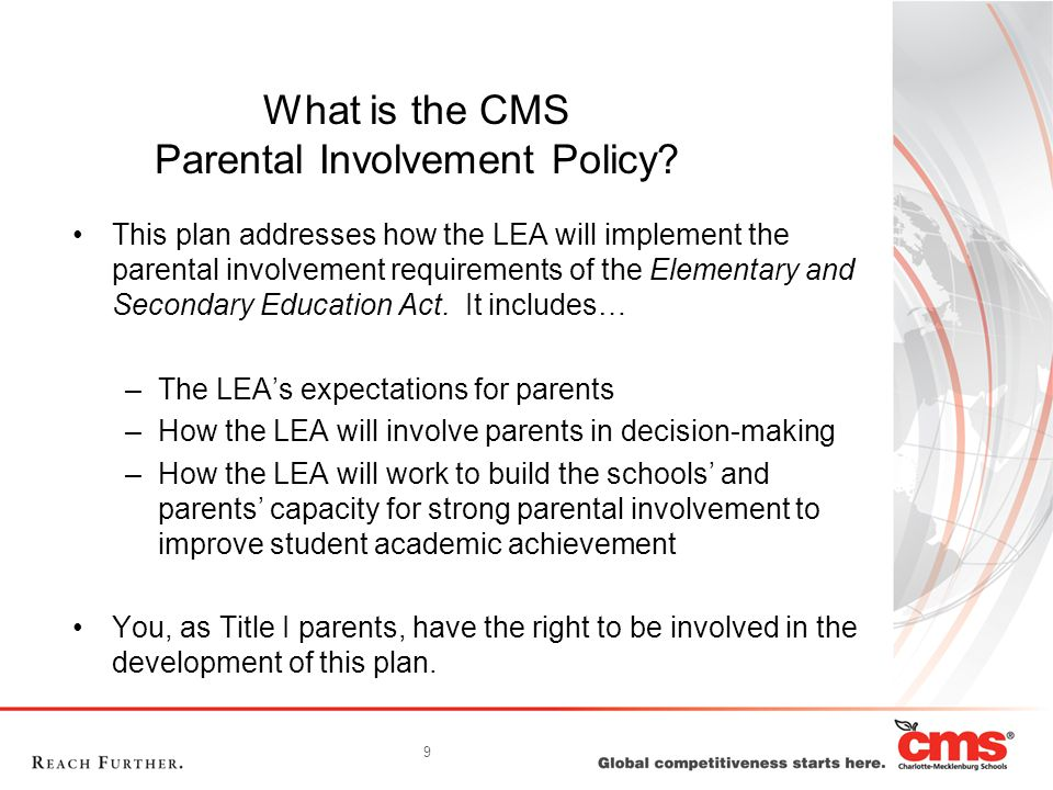 9 What is the CMS Parental Involvement Policy.