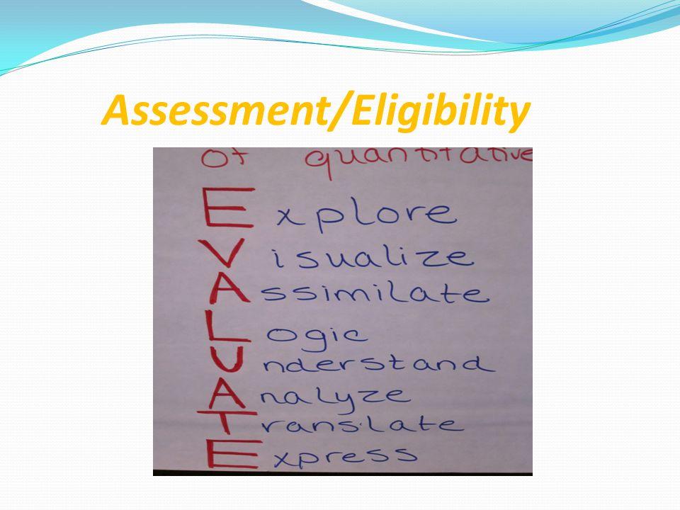 Assessment/Eligibility