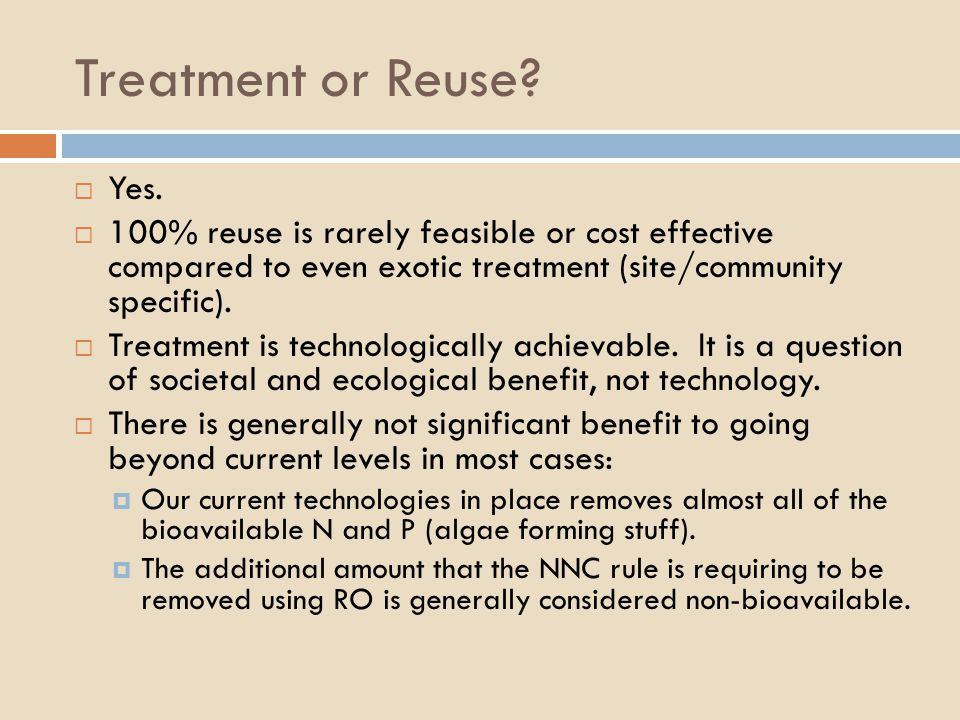 Treatment or Reuse?  Yes.  100% reuse is rarely feasible or cost effective compared to even exotic treatment (site/community specific).  Treatment