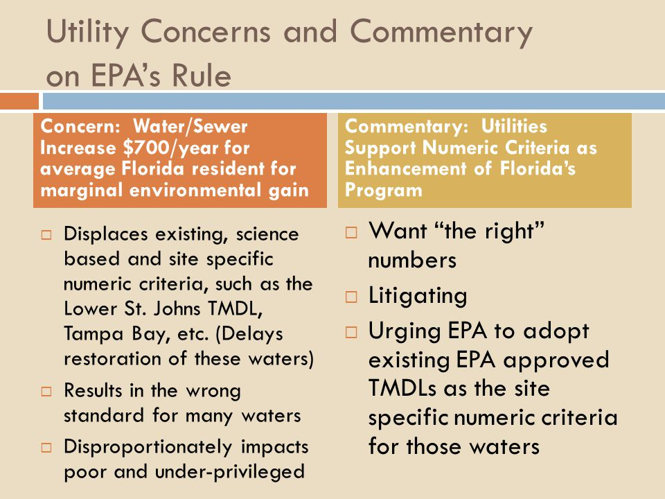 Utility Concerns and Commentary on EPA's Rule  Displaces existing, science based and site specific numeric criteria, such as the Lower St. Johns TMDL