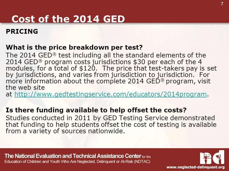 7 Cost of the 2014 GED PRICING What is the price breakdown per test.