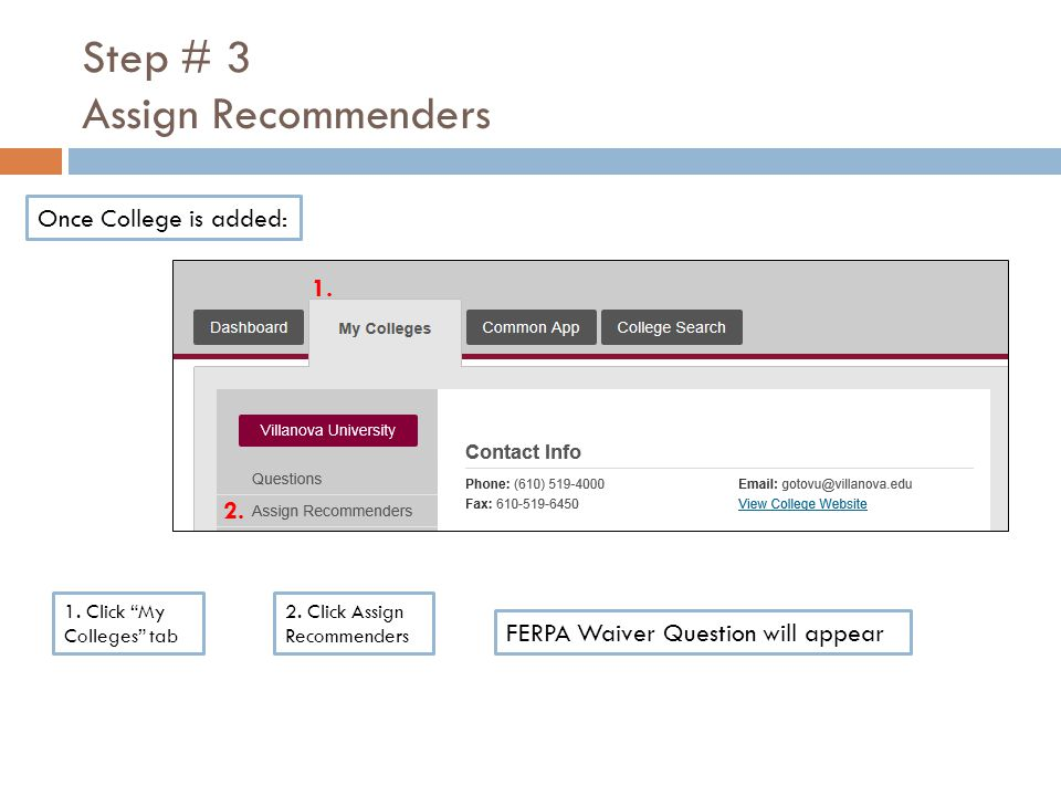 Step # 3 Assign Recommenders Once College is added: 1.
