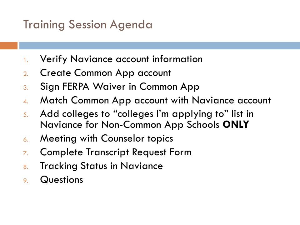 Training Session Agenda 1. Verify Naviance account information 2.