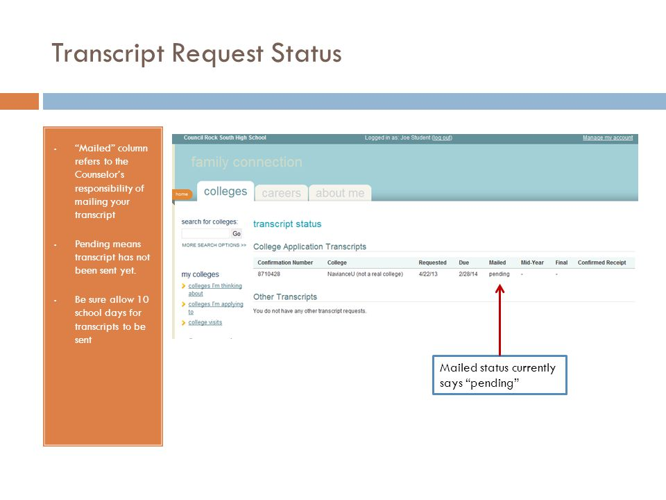 Transcript Request Status Mailed column refers to the Counselor's responsibility of mailing your transcript Pending means transcript has not been sent yet.