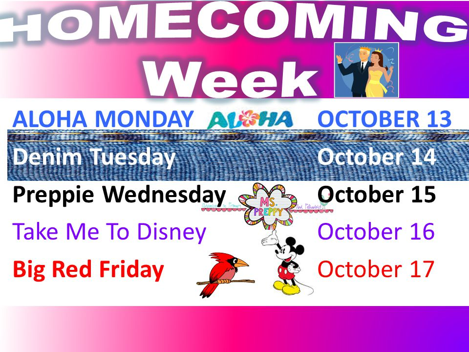 ALOHA MONDAY OCTOBER 13 Denim TuesdayOctober 14 Preppie WednesdayOctober 15 Take Me To Disney October 16 Big Red FridayOctober 17