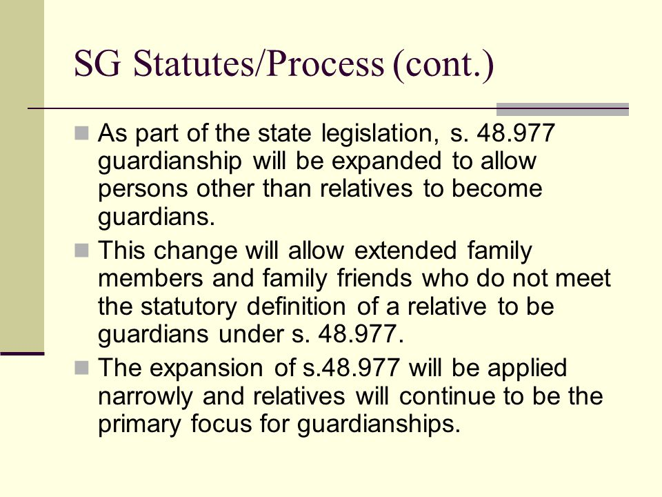 SG Statutes/Process (cont.) As part of the state legislation, s.