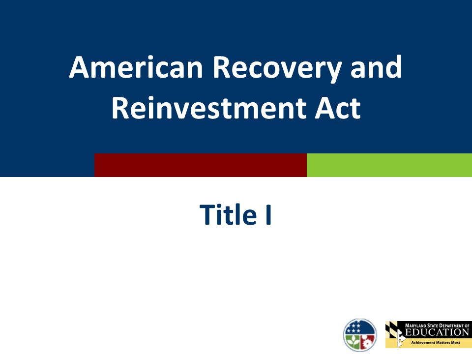 American Recovery and Reinvestment Act Title I