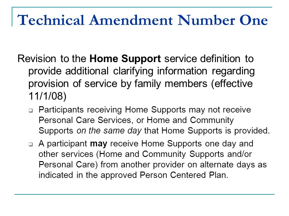 Technical Amendment Number One Revision to the Home Support service definition to provide additional clarifying information regarding provision of ser