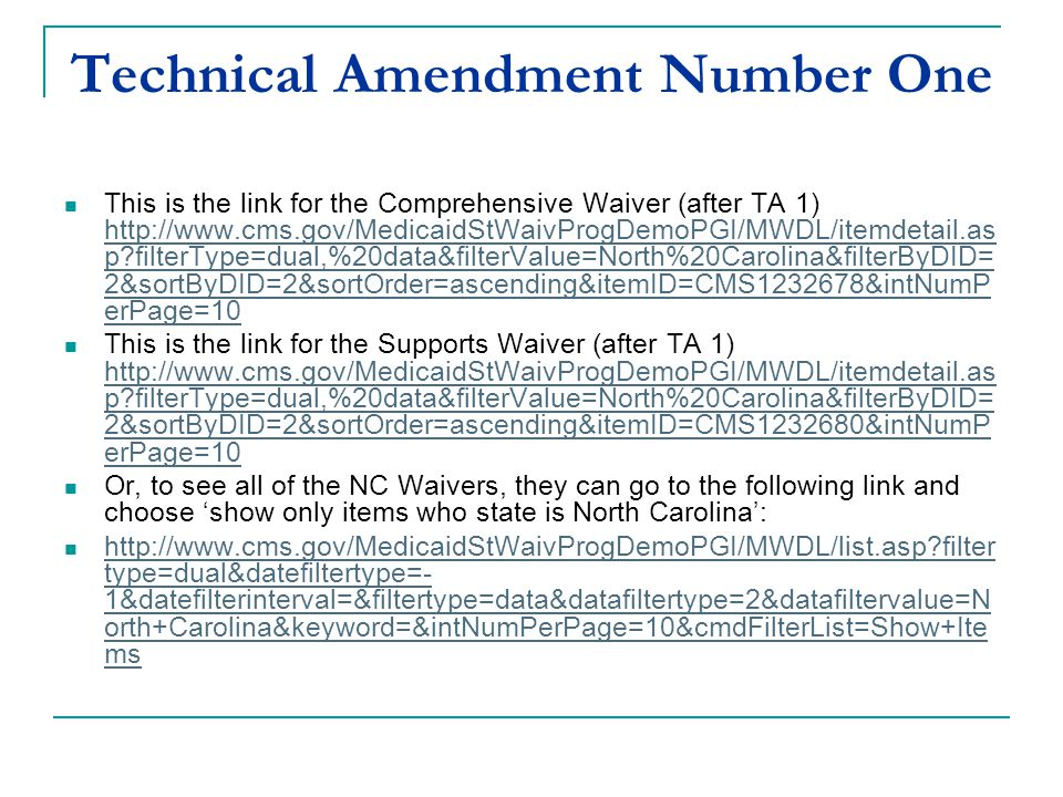 Technical Amendment Number One This is the link for the Comprehensive Waiver (after TA 1) http://www.cms.gov/MedicaidStWaivProgDemoPGI/MWDL/itemdetail