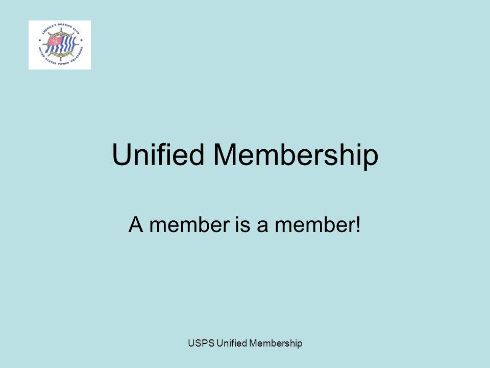 USPS Unified Membership Unified Membership A member is a member!