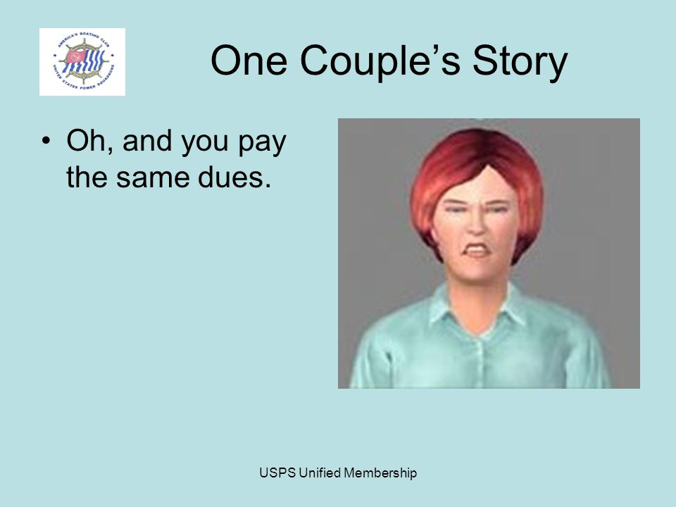 USPS Unified Membership One Couple's Story Oh, and you pay the same dues.