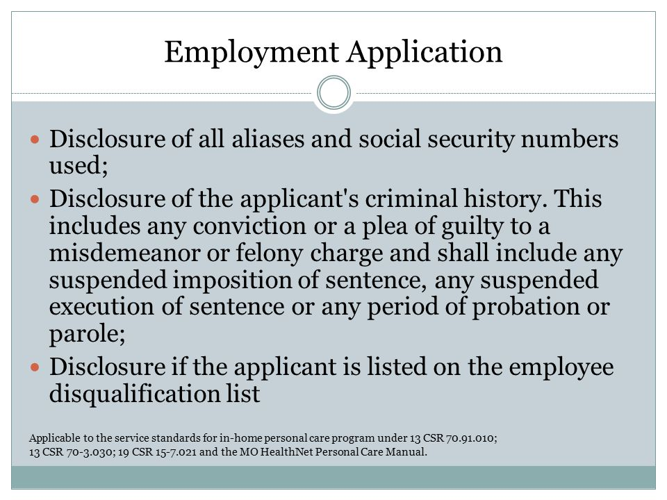Employment Application Disclosure of all aliases and social security numbers used; Disclosure of the applicant s criminal history.