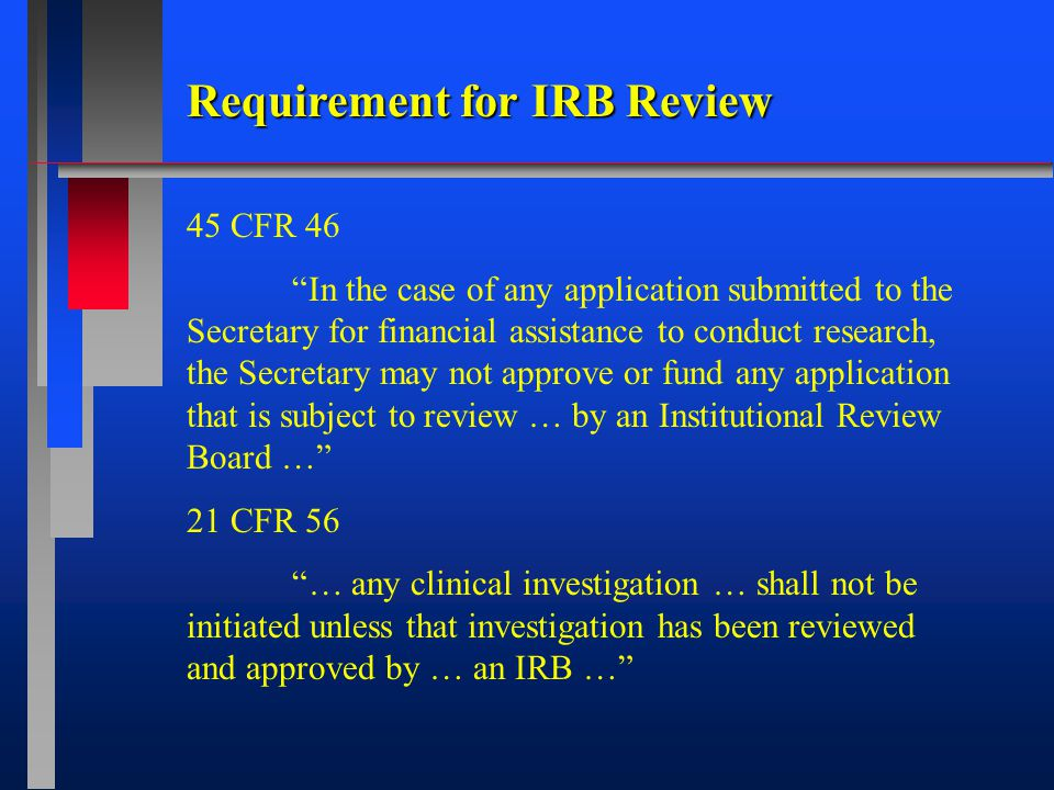 Purpose of the IRB [A] group formally designated by an institution to review, to approve the initiation of, and to conduct periodic review of, biomedical [and behavioral] research involving human subjects.