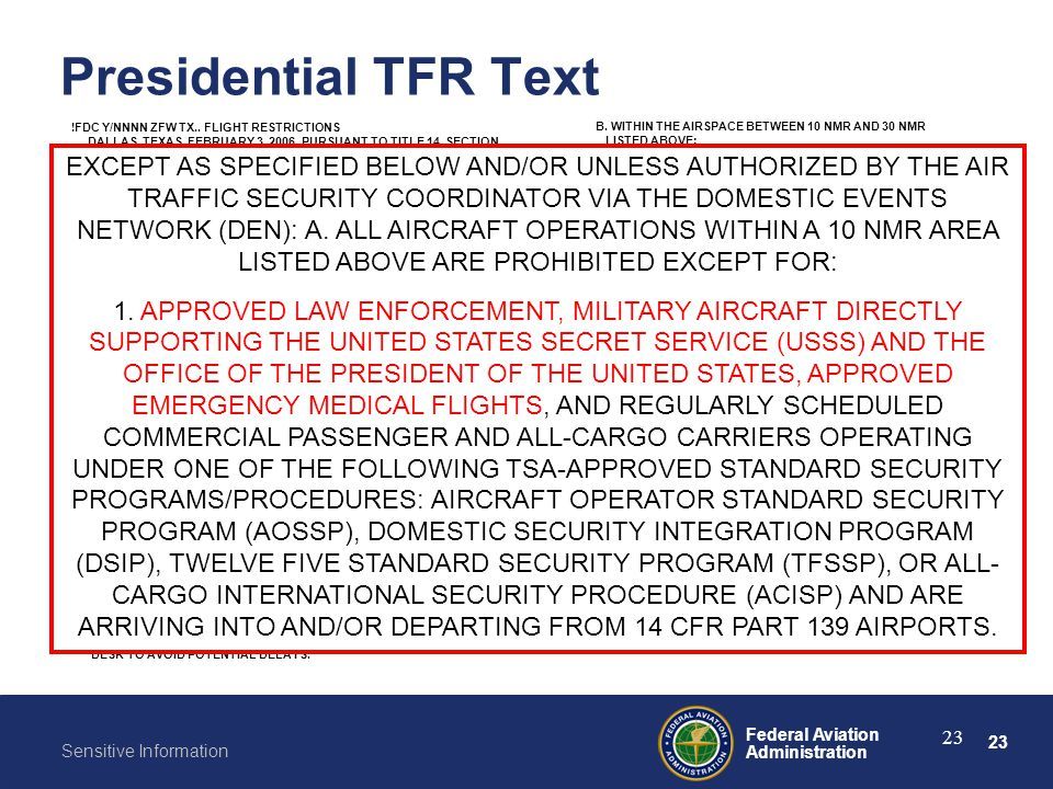 23 Federal Aviation Administration Sensitive Information 23 Presidential TFR Text !FDC Y/NNNN ZFW TX.. FLIGHT RESTRICTIONS DALLAS, TEXAS, FEBRUARY 3,
