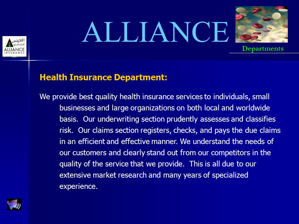 ALLIANCE Health Insurance Department: We provide best quality health insurance services to individuals, small businesses and large organizations on bo