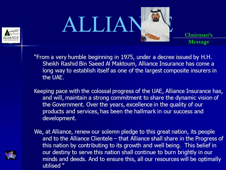 """ALLIANCE """"From a very humble beginning in 1975, under a decree issued by H.H. Sheikh Rashid Bin Saeed Al Maktoum, Alliance Insurance has come a long w"""