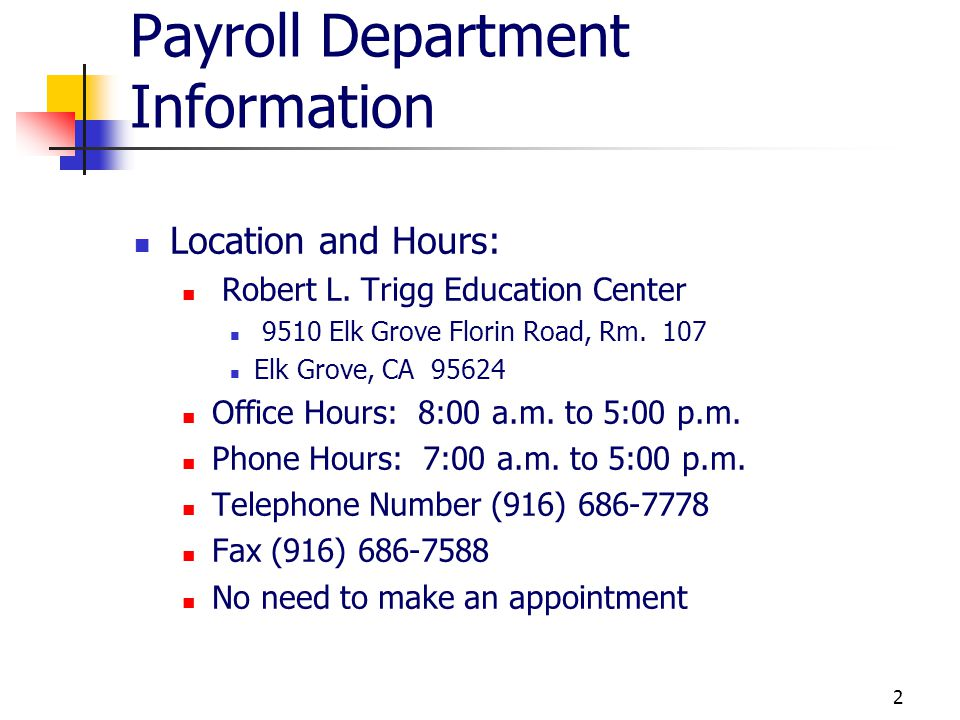 2 Payroll Department Information Location and Hours: Robert L.