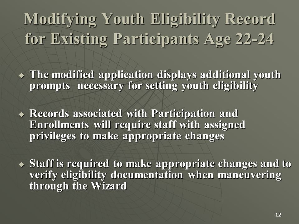 12 Modifying Youth Eligibility Record for Existing Participants Age 22-24  The modified application displays additional youth prompts necessary for s