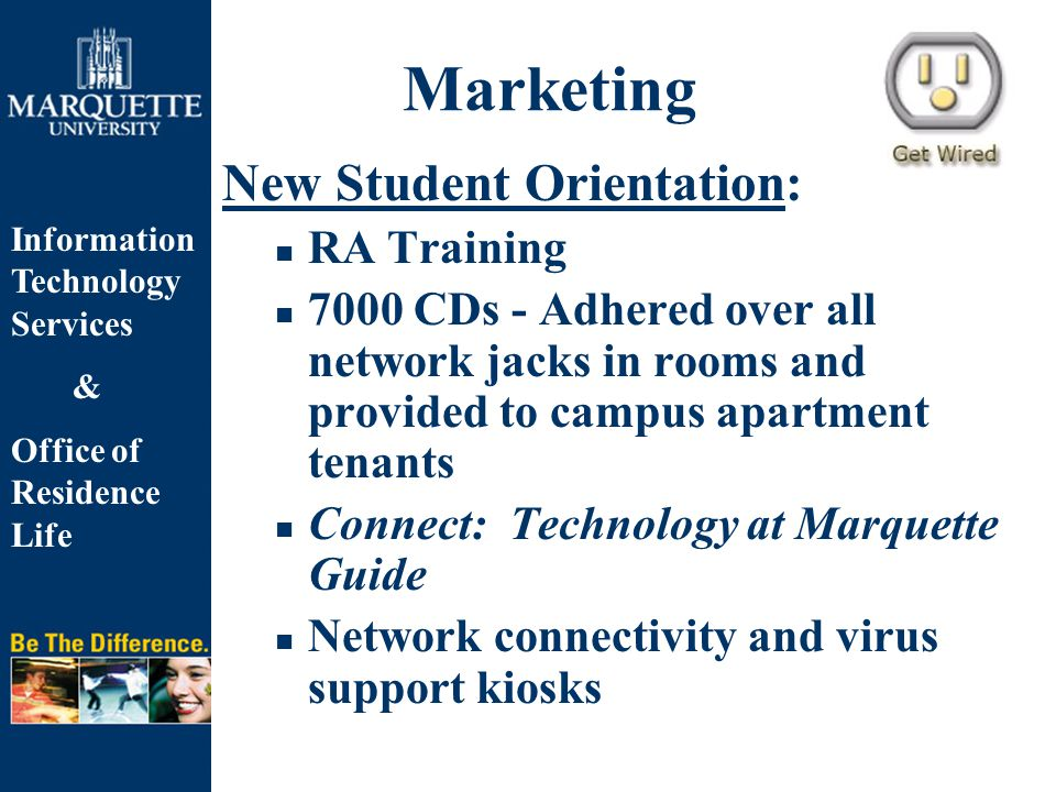 Information Technology Services & Office of Residence Life Marketing New Student Orientation: RA Training 7000 CDs - Adhered over all network jacks in