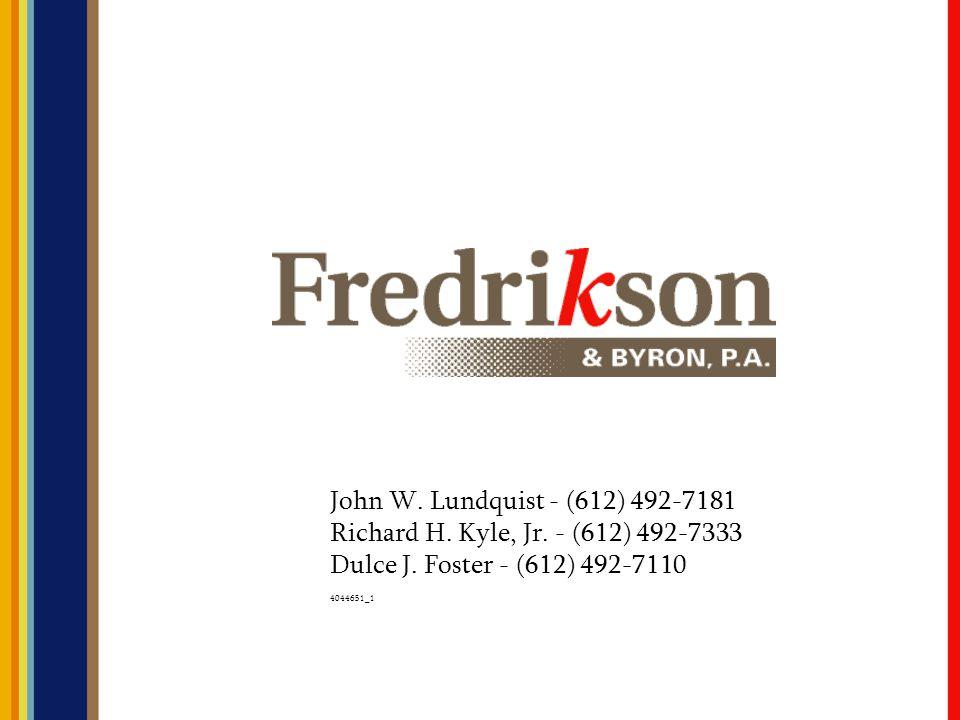John W. Lundquist - (612) 492-7181 Richard H. Kyle, Jr. - (612) 492-7333 Dulce J. Foster - (612) 492-7110 4044651_1