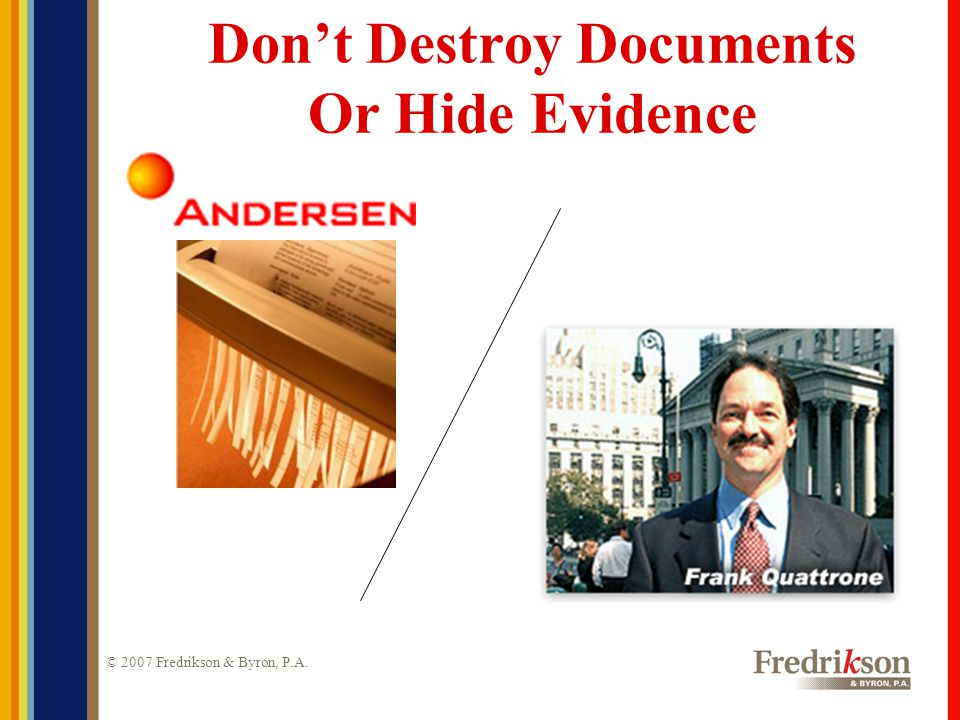 © 2007 Fredrikson & Byron, P.A. Advising The Client To Take The Fifth
