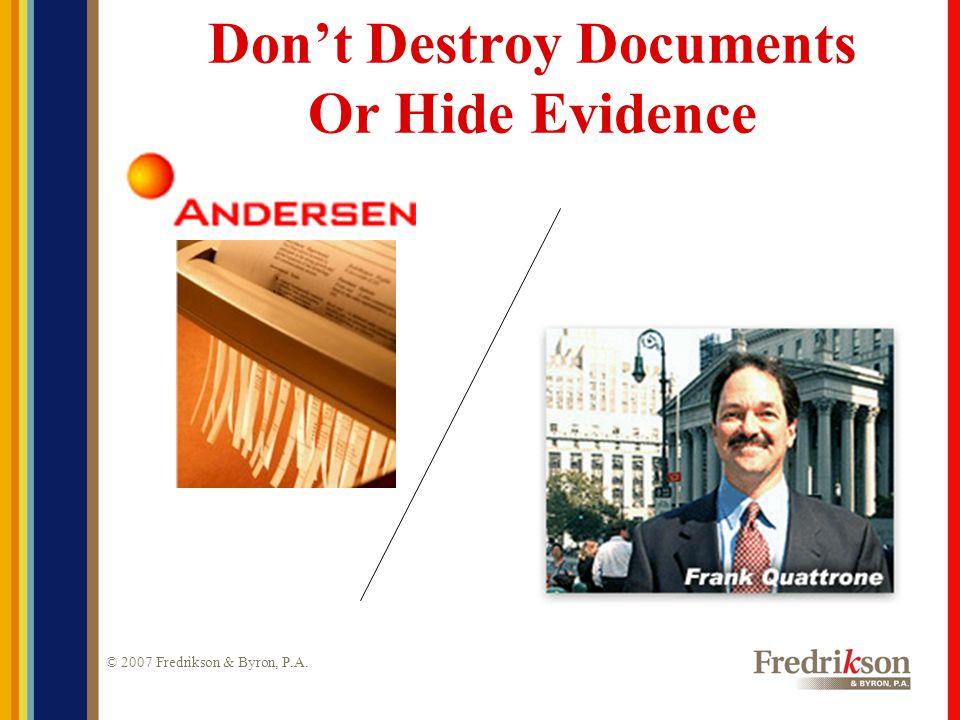 © 2007 Fredrikson & Byron, P.A. Conducting An Internal Investigation
