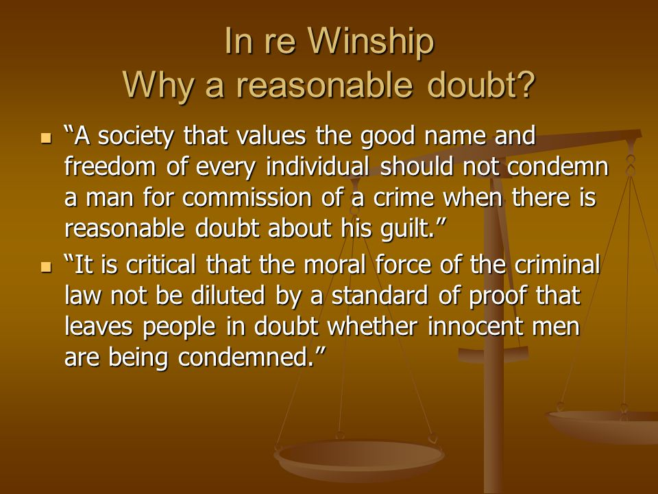In re Winship Why a reasonable doubt.