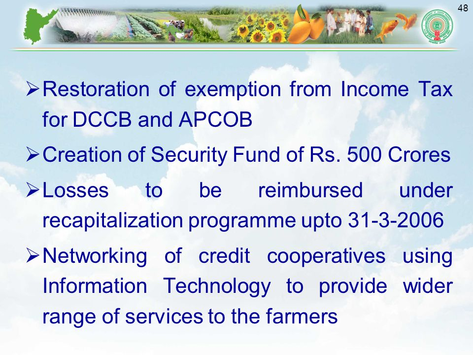 48  Restoration of exemption from Income Tax for DCCB and APCOB  Creation of Security Fund of Rs.
