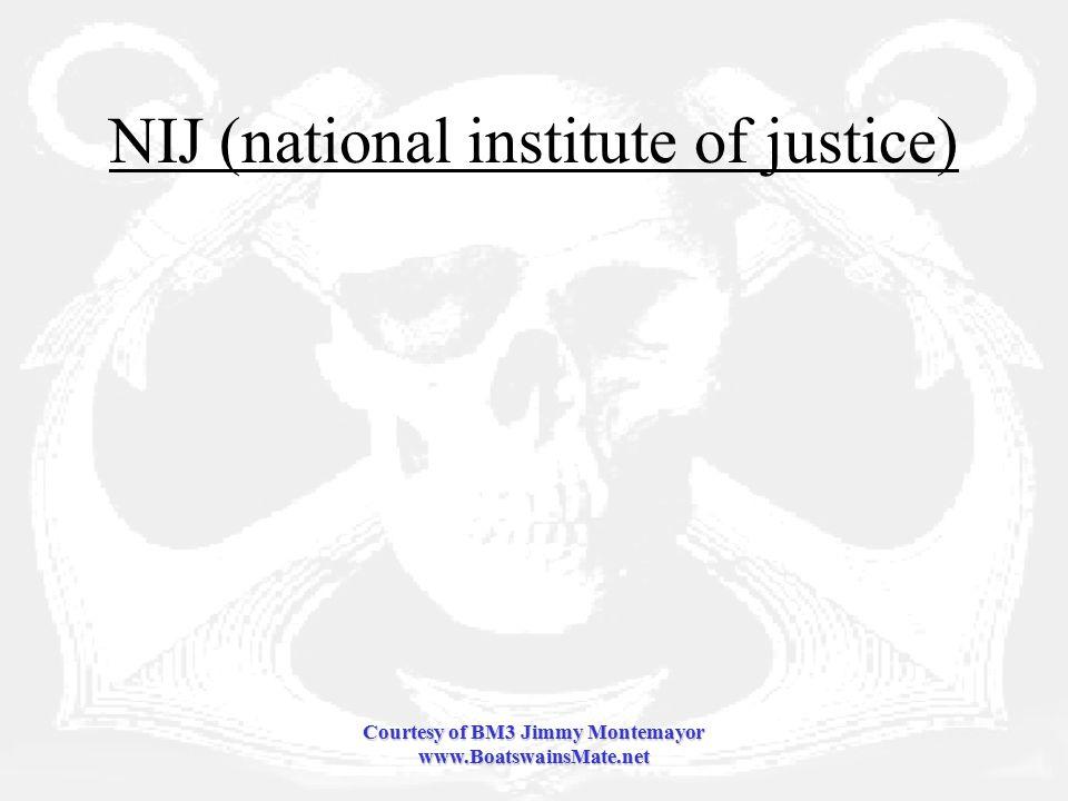 Courtesy of BM3 Jimmy Montemayor www.BoatswainsMate.net NIJ (national institute of justice)