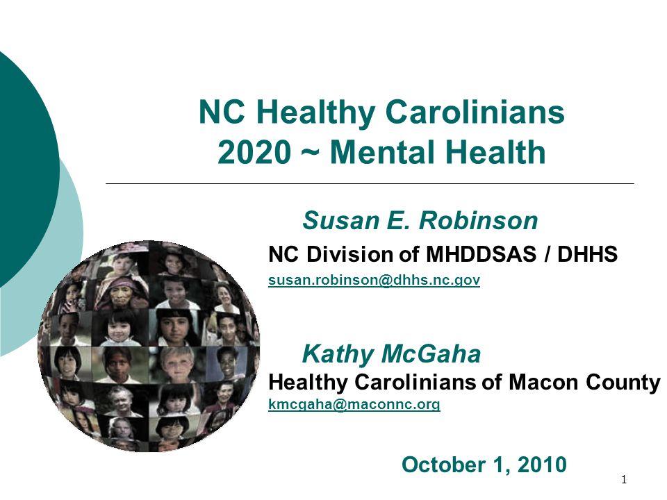 1 NC Healthy Carolinians 2020 ~ Mental Health Susan E.