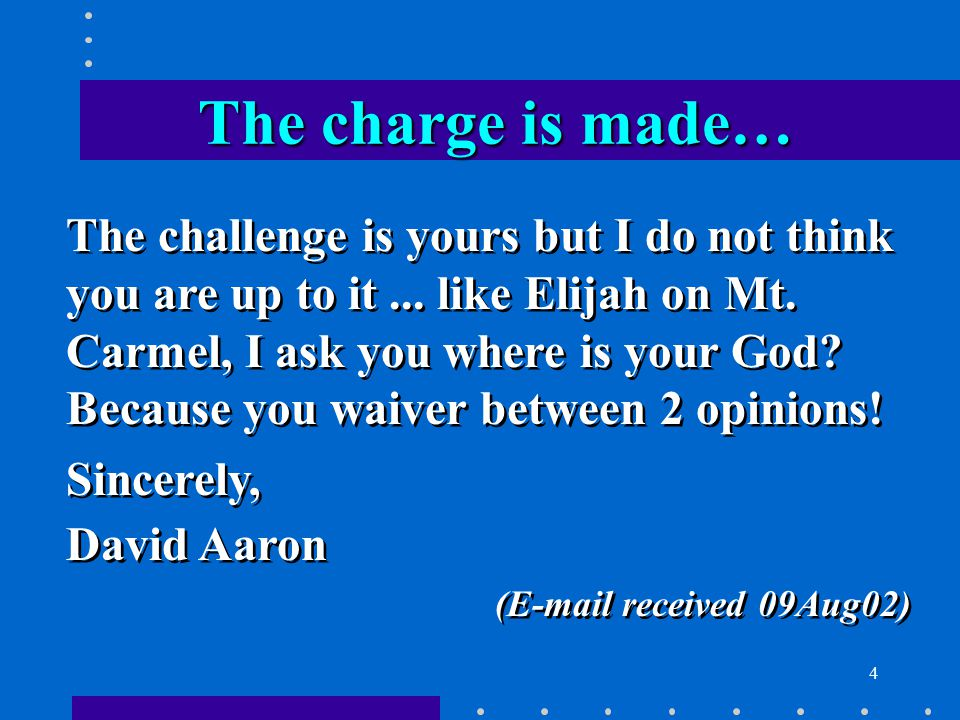 4 The challenge is yours but I do not think you are up to it...