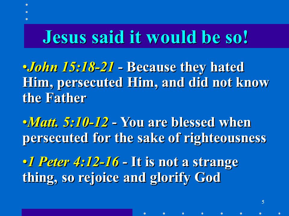5 Jesus said it would be so.