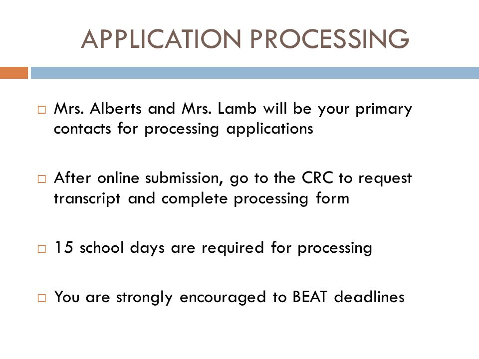APPLICATION PROCESSING  Mrs.Alberts and Mrs.