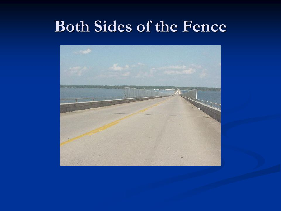 Both Sides of the Fence