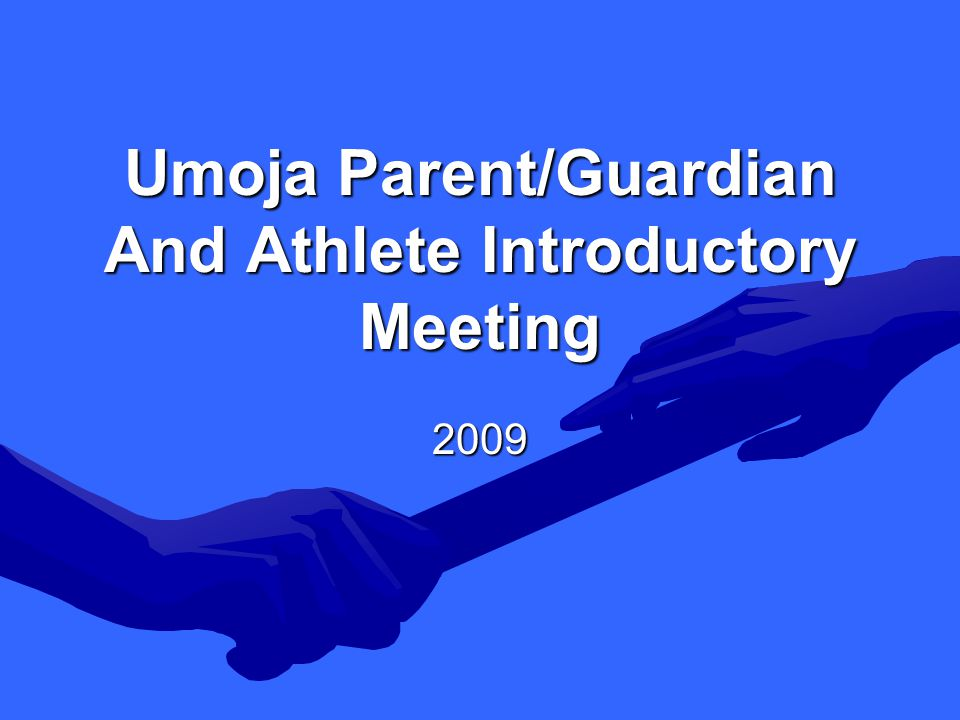Umoja Parent/Guardian And Athlete Introductory Meeting 2009
